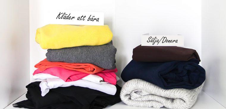En garderob kan delas upp i sådant som ska bäras, eller sådant som ska säljas eller doneras.