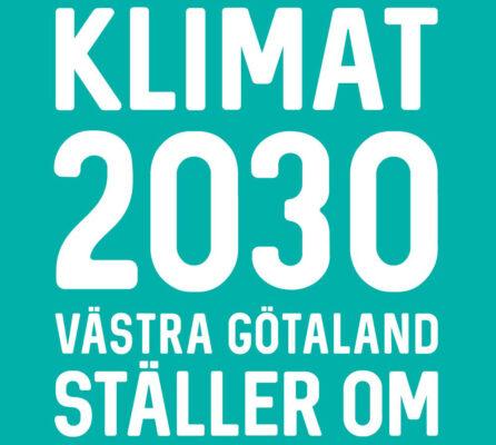 Klimat 2030 Västra Götaland ställer om